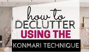 Organizing and Decluttering the Home the KonMari Way